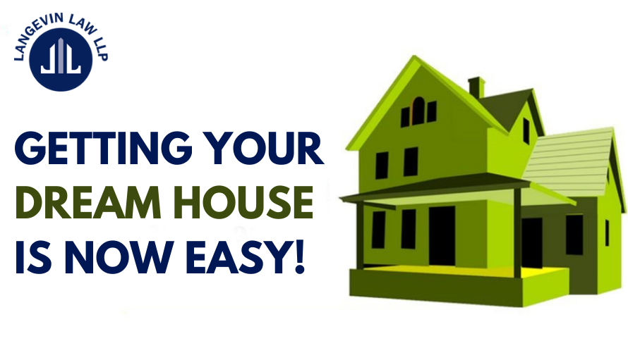 GETTING YOUR DREAM HOUSE IS NOW EASY!