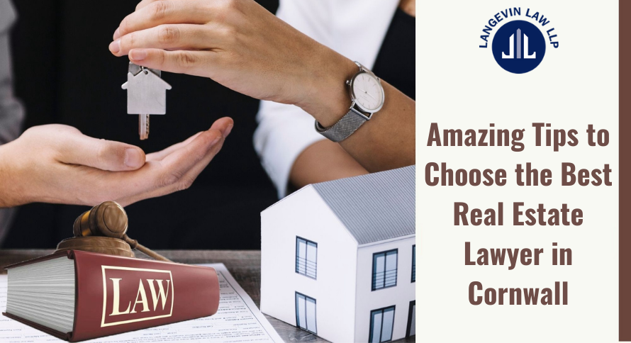 Amazing Tips to Choose the Best Real Estate Lawyer in Cornwall
